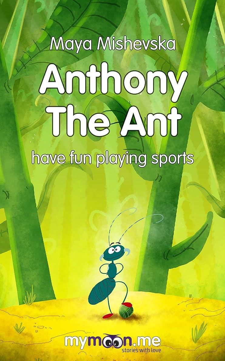 地理ショッキング言語Anthony the Ant - have fun playing sports: Illustrated Kids Books,Illustrated Books for Kids, Illustrated Children Books, Early Readers, Bedtime Story ... Ages 4-8 (My Moon Book 1) (English Edition)