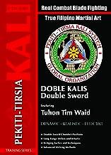 Pekiti Tirsia Kali Double Sword Double Kalis