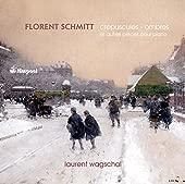 フローラン・シュミット:ピアノ作品集(FLORENT SCHMITT:Oeuvres pour piano)