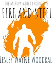 Fire And Steel (The Merryweather Chronicles Book 2)