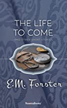 The Life to Come: And Other Short Stories