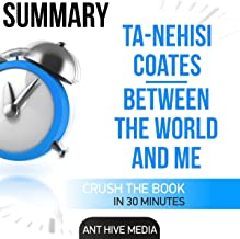 Ta-Nehisi Coates' Between the World and Me Summary