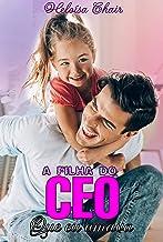 A filha do CEO que eu amava