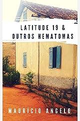 Latitude 19 & Outros Hematomas (Portuguese Edition) Kindle Edition