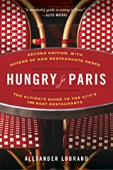 Hungry for Paris (second edition): The Ultimate Guide to the City's 109 Best Restaurants Paperback