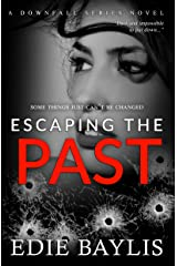 Escaping the Past: A nail-biting, gripping and gritty crime thriller (Downfall Book 2) Kindle Edition