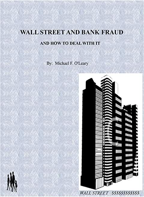 WALL STREET AND BANK FRAUD AND HOW TO DEAL WITH IT (English Edition)