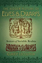 The Hidden History of Elves and Dwarfs: Avatars of Invisible Realms