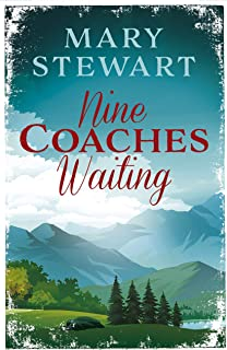 Nine Coaches Waiting: The twisty, unputdownable romantic suspense classic