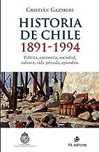 Online Reading Historia de Chile: 1891-1994: política, economía, sociedad, cultura, vida privada, episodios (Spanish Edition) B00GLU4PMC/ PDF Ebook online