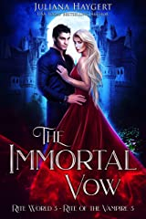 The Immortal Vow: Rite of the Vampire (Rite World Book 3) Kindle Edition