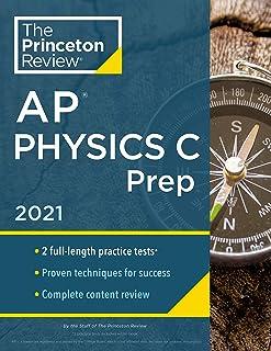 Princeton Review AP Physics C Prep, 2021: Practice Tests + Complete Content Review + Strategies & Techniques (College Test...