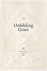 Unfolding Grace: 40 Guided Readings through the Bible Kindle Edition