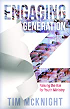 Engaging Generation Z: Raising the Bar for Youth Ministry
