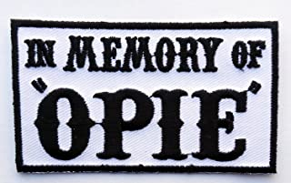 in Memory of OPIE Outlaw Embroidered 3.5 inch Iron on Patch (BLK-WHT)