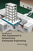 Handbook Of Risk Assessment In Geotechnical Earthquake Engineering