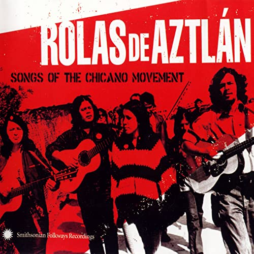 Rolas de Aztlán: Songs of the Chicano Movement by Various artists on