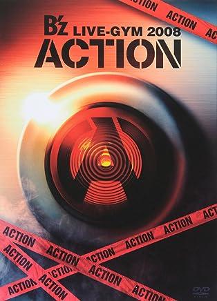 B'z LIVE-GYM 2008 -ACTION- [DVD]