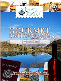 Culinary Travels - Gourmet Switzerland