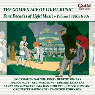The Golden Age of Light Music: Four Decades of Light Music - Vol. 1, 1920s & 30s
