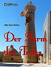Der Turm des Todes: Historische Abenteuererzählungen über drei Kontinente und die Weltmeere (German Edition)