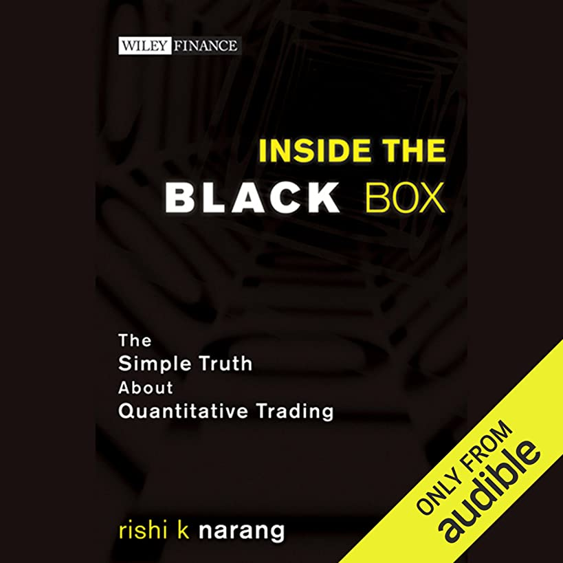 Inside the Black Box: The Simple Truth About Quantitative Trading
