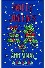 HOLLY JOLLIES: A Christmas Valley Romance, Book 11 (Christmas Valley Romances) Kindle Edition