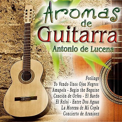 Aromas de Guitarra de Antonio De Lucena en Amazon Music - Amazon.es