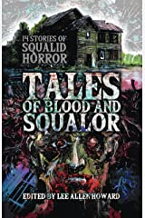 Tales of Blood and Squalor: 14 Stories of Squalid Horror Kindle Edition