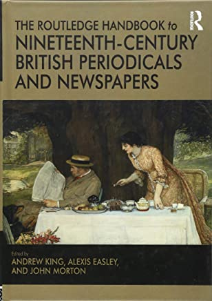 The Routledge Handbook to Nineteenth-Century British Periodicals and Newspapers