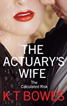 The Actuary's Wife: A Rural English Affair (The Calculated Risk Book 2)