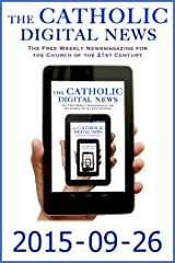 The Catholic Digital News 2015-09-26 (Special Issue: Pope Francis in the U.S.) Kindle Edition