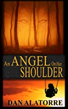 An Angel On Her Shoulder: A chilling paranormal mystery.