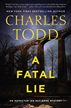 A Fatal Lie: A Novel (Inspector Ian Rutledge Mysteries Book 23)