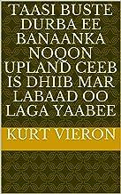 taasi buste durba ee banaanka noqon upland ceeb is dhiib mar labaad oo laga yaabee (Italian Edition)