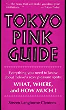 Tokyo Pink Guide: Everything You Need to Know About Tokyo's Sexy Pleasure Spots