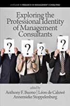 Exploring the Professional Identity of Management Consultants (Research in Management Consulting)