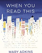 When You Read This: 'Deeply moving but also uplifting, Mary Adkins' debut novel is easy to read but hard to forget' - Anne Youngson (English Edition)