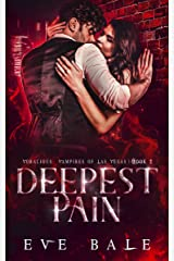 Deepest Pain: A Dark Vampire Romance (Voracious Vampires of Las Vegas Book 2) (English Edition) Format Kindle