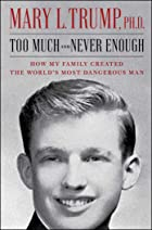 Cover image of Too Much and Never Enough by Mary L. Trump, Ph.D.
