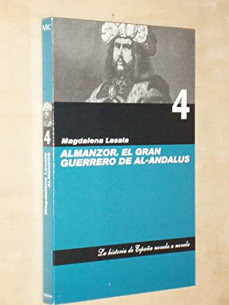 ALMANZOR. EL GRAN GUERRERO DE AL-ANDALUS. Colección La historia de España novela a novela, nº 4
