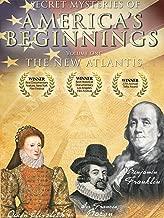Secret Mysteries of America's Beginnings - The New Atlantis