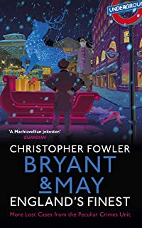 Bryant & May – England's Finest: (Short Stories)