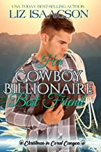 Her Cowboy Billionaire Best Friend: A Whittaker Brothers Novel (Christmas in Coral Canyon Book 1)
