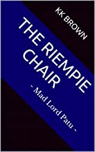 The Riempie chair: ~ Mad Lord Patu ~ (Autobiographical Inexactitudes Book 1) (English Edition)