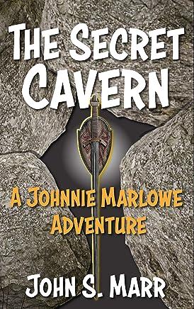 The Secret Cavern: A Johnnie Marlowe Adventure (Johnnie Marlowe Series Book 8)