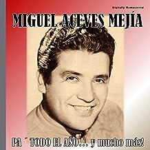 Miguel Aceves Mejía - Pa' Todo el Año (Digitally Remastered)