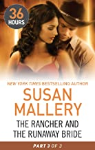 The Rancher and the Runaway Bride Part 3 (36 Hours Book 21)