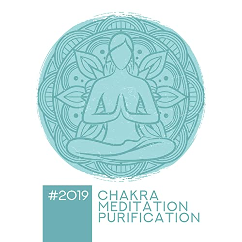 2019 Chakra Purification Meditation by Deep Meditation Music ...