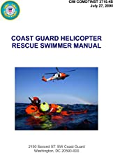 CIM COMDTINST 3710.4B COAST GUARD HELICOPTER RESCUE SWIMMER MANUAL